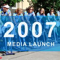 2007 MEDIA LAUNCH